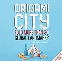 Origami City: Fold More Than 30 Global Landmarks - Origami Paper Inside