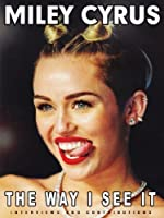 Cyrus, Miley - The Way I See It by Miley Cyrus