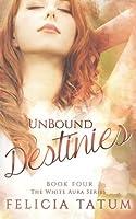 Unbound Destinies (White Aura)
