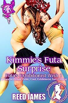 Kimmie's Futa Surprise (Futa's Exhibitionist Wish 1): (A Futa-on-Female, Public, Coed, Exhibitionist, Fairy Erotica) by [James, Reed]