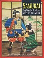 Samurai: The Warrior Tradition