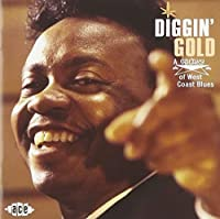 Diggin' Gold: A Galaxy of West Coast Blues by VARIOUS ARTISTS (2007-05-15)