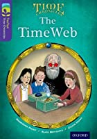 Oxford Reading Tree Treetops Time Chronicles: Level 11: The Timeweb (Treetops. Time Chronicles)