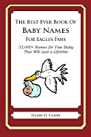 The Best Ever Book of Baby Names for Eagles Fans