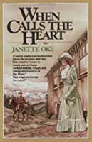 When Calls the Heart (Canadian West, Book 1)