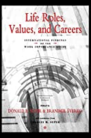 Life Roles, Values, and Careers: International Findings of the Work Importance Study (JOSSEY BASS SOCIAL AND BEHAVIORAL SCIENCE SERIES)