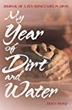 My Year of Dirt and Water: Journal of a Zen Monk's Wife in Japan 画像