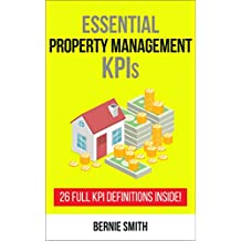 Essential Property Management KPIs: 26 Full KPI Definitions Included (Essential KPIs Book 8)