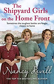 The Shipyard Girls on the Home Front (The Shipyard Girls Series Book 10)