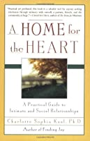 A Home for the Heart: A Practical Guide to Intimate and Social Relationships【洋書】 [並行輸入品]