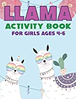 LLAMA ACTIVITY BOOK FOR GIRLS AGES 4-6: Fun with Learn, A Fantastic Kids Workbook Game for Learning, Funny Farm Animal Coloring, Dot to Dot, Word Search and More! Amazing gifts for girls who loves llama