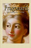 Fragonard: 100 Paintings and Drawings (Annotated Masterpieces)