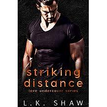 Striking Distance (Love Undercover Book 2)