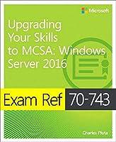 Exam Ref 70-743 Upgrading Your Skills to MCSA: Windows Server 2016