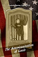 The Americanization of Louis