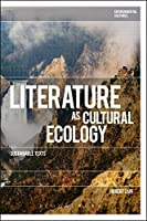 Literature as Cultural Ecology (Environmental Cultures)