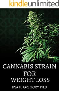 CANNABIS STRAIN FOR WEIGHT LOSS (English Edition)