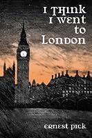 I Think I Went to London