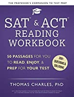 SAT and ACT Reading Workbook: 50 Passages for You to Read, Enjoy, and Prep for Your Test (The Professor's Companion to Test Prep)