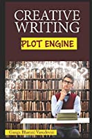 Plot Engine (FREE TO USE 160+ Story Ideas): Start Writing Today (Creative Writing prompts and plots)