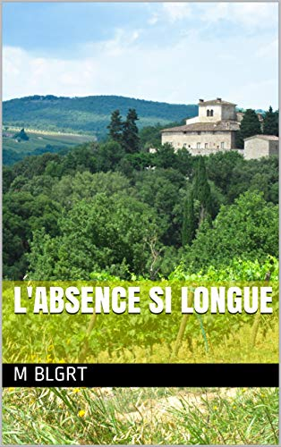 L'absence si longue (French Edition)