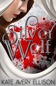 Silver Wolf (The Sworn Saga Book 2) by [Ellison, Kate Avery]