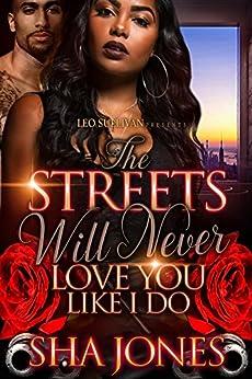 The Streets Will Never Love You Like I Do by [Jones, Sha]