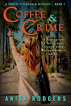 Coffee & Crime (A Scotti Fitzgerald Murder Mystery Book 1) by [Rodgers, Anita]