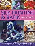 Best ホームワックスで - Silk Painting & Batik Project Book: Using Wax Review