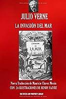 LA INVASIÓN DEL MAR: Nueva traducción ilustrada (Viajes Extraordinarios)