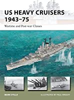 US Heavy Cruisers 1943?5: Wartime and Post-war Classes (New Vanguard) by Mark Stille(2014-09-23)