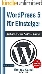WordPress: 5 für Einsteiger: Der leichte Weg zum WordPress-Experten (German Edition)