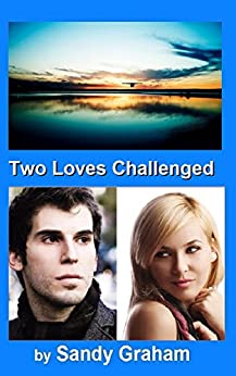 Two Loves Challenged by [Graham, Sandy]