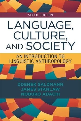 Download Language, Culture, and Society: An Introduction to Linguistic Anthropology 0813349540