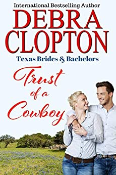 Trust of a Cowboy (Texas Brides & Bachelors Book 2) by [Clopton, Debra]