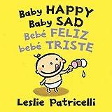 Baby Happy Baby Sad/Bebè feliz bebè triste (Leslie Patricelli board books) 画像