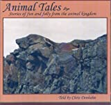 Animal Tales: Stories of Fun & Folly from the Anim