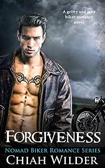 Forgiveness: Nomad Biker Romance by [Wilder, Chiah]
