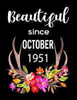 """Beautiful Since October 1951: 7.44"""" x 9.69"""" 100 pages 50 sheets Composition Notebook College Ruled Book"""