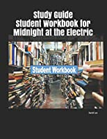 Study Guide Student Workbook for Midnight at the Electric