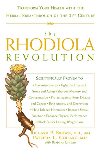 Download The Rhodiola Revolution: Transform Your Health with the Herbal Breakthrough of the 21st Century 159486294X