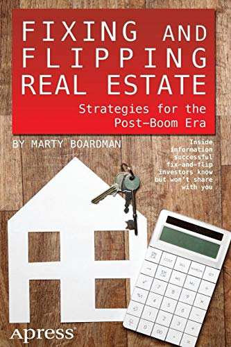 Download Fixing and Flipping Real Estate: Strategies for the Post-Boom Era 1430246448