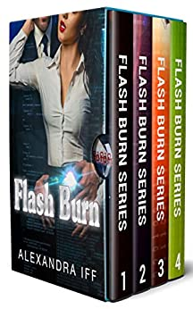 Flash Burn Series (Books 1 - 4) by [Iff, Alexandra]