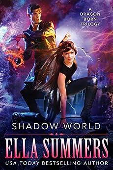 Shadow World: A Dragon Born Trilogy by [Summers, Ella]
