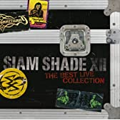 SIAM SHADE XII ~The Best Live Collection~