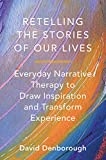 Retelling the Stories of Our Lives: Everyday Narrative Thera…