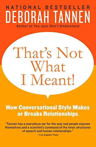 [画像:That's Not What I Meant!: How Conversational Style Makes or Breaks Relationships]