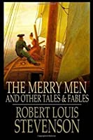 The Merry Men and Other Tales & Fables