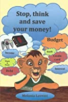 Stop, Think and Save Your Money!