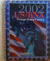 U. S. Bna Postage Stamp Catalog 2002 (US BNA POSTAGE STAMP CATALOG)